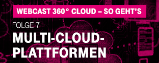 WEbcast Folge 7: Multi Cloud